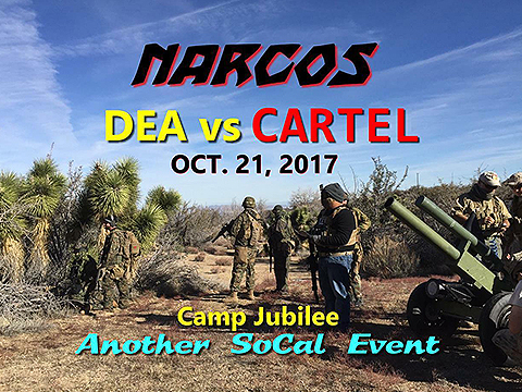 Operation NARCOS 2017 (October 21st, 2017, Camp Jubilee , Phelan , California)