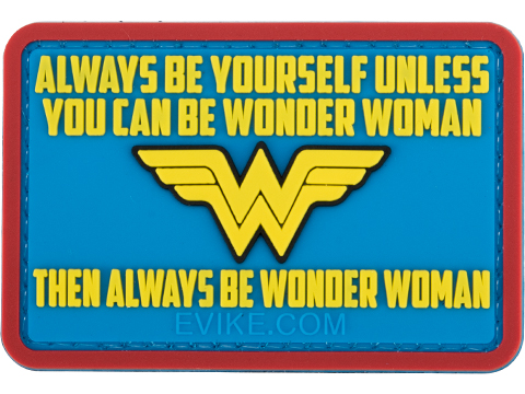 Evike.com Always Be Yourself Unless You Can be Wonder Woman PVC Morale Patch
