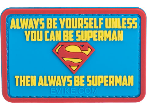 Always Be Yourself Unless You Can Be Superman 3 x 2 PVC Morale Patch