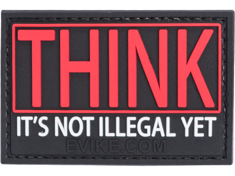 Think - It's Not Illegal Yet PVC Morale Patch