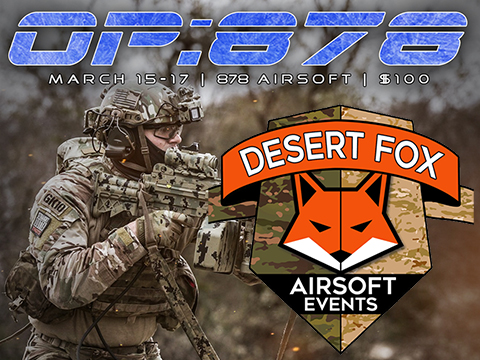 Desert Fox Events OP: 878 March 15th-17th, 2019