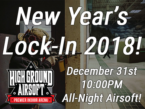 High Ground Airsoft - New Year's Eve Lock-In (December 31st, 2018 @ 10:00PM to January 1st, 2019 8:00AM)
