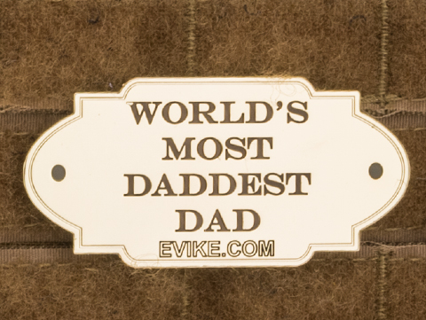Evike.com World's Most Daddest Dad Metal Plaque Morale Patch