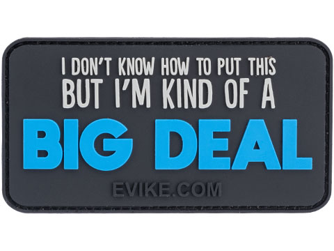 I'm Kind of a Big Deal 3 x 2 PVC Morale Patch