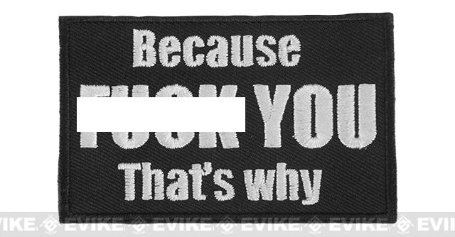 Griffon Industries Because... That's Why Hook and Loop Morale Patch (Color: Black)