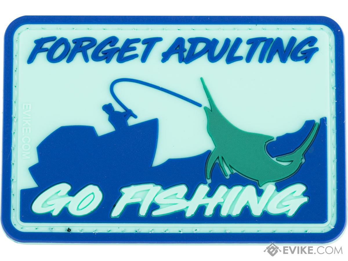 Evike.com Forget Adulting Go Fishing PVC Morale Patch
