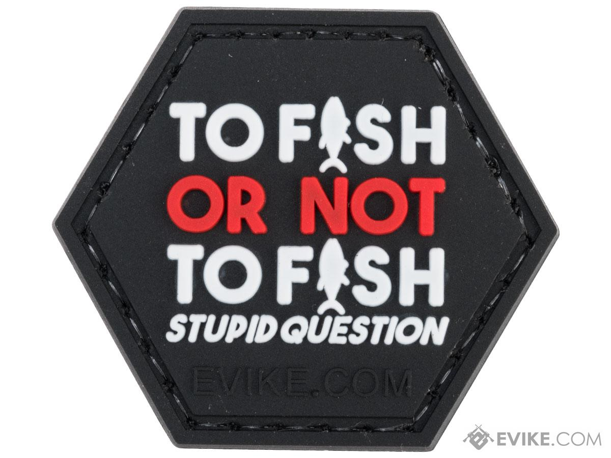 Operator Profile PVC Hex Patch Fishing Series 2 (Style: To Fish or Not to Fish)