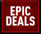 Check out the Epic Deals today!