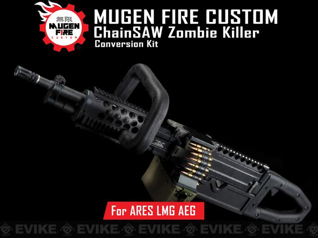 Mugen Fire Custom ChainSAW Zombie Killer Conversion Kit (Version: ARES LMG)