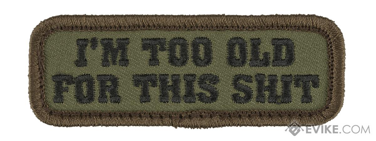 Mil-Spec Monkey Too Old Morale Patch (Color: Forest)