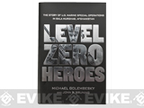 Level Zero Heroes: The Story of U.S. Marine Special Operations in Bala Murghab Afghanistan - Hardcover